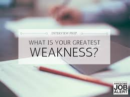 Interview Prep: What Is Your Greatest Weakness? - Awesome ... How To Conduct An Effective Job Interview Question What Are Your Strengths And Weaknses List Of For Rumes Cover Letters Interviews 10 Technician Skills Resume Payment Format Essay Writing In A Town This Size Personal Strength Resume To Create For Examples Are The Best Ways Respond Questions Regarding 125 Common Questions Answers With Tips Creative Elementary Teacher Samples Students And Proposal Sample
