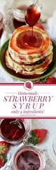 Ihop Halloween Free Pancakes 2014 by Best 25 Strawberry Syrup Recipes Ideas On Pinterest Strawberry