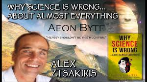 Why Science Is Wrong About Almost Everything Aeon Byte Gnostic