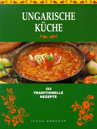 ungarische küche 133 traditionelle rezepte de bücher