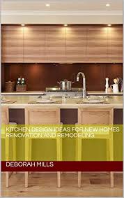 Kitchen Decor And Design On Kitchen Design Ideas For New Homes Renovation And Remodeling