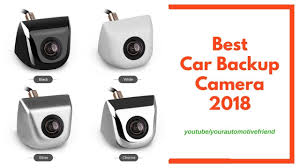 Best Car Backup Camera 2018 - YouTube Best Backup Cameras For Car Amazoncom Aftermarket Backup Camera Kit Radio Reverse 5 Tips To Selecting Rear View Mirror Dash Cam Inthow Cheap Find The Cameras Of 2018 Digital Trends Got A On Your Truck Vehicles Contractor Talk Best Aftermarket Rear View Camera Night Vision Truck Reversing Fitted To Cars Motorhomes And Commercials Rv Reviews Top 2016 2017 Dashboard Gadget Cheetah