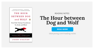 Book Summary The Hour Between Dog And Wolf By John Coates