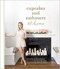 Cupcakes And Cashmere At Home Emily Schuman 9781419715839 Amazon Books