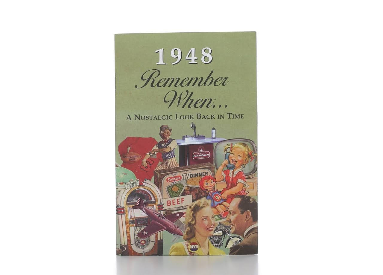 Remember When a Nostalgic Look Back in Time 1948 - Seek Publishing