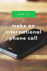 How to Make an International Call International Phone CallsTravel