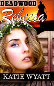 Series Deadwood Dakota Clean Romance Book 3 Genres Christian Living Historical Fiction Inspirational Mail Order Bride Pioneer