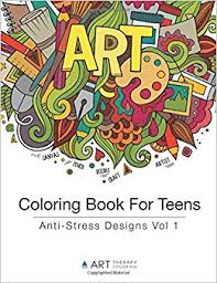 Coloring Book For Teens Anti Stress Designs Vol 1 Books Volume Art Therapy 9781944427160 Amazon