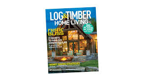 104 Wood Homes Magazine Introducing The New Log Timber Home Living