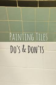 Homax Tub And Tile Refinishing Kit Instructions by The Do U0027s And Don U0027ts Of Painting Tiles