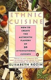 list of international cuisines ethnic cuisine how to create the book by elisabeth rozin