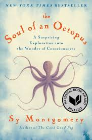 The Soul Of An Octopus A Surprising Exploration Into Wonder Consciousness By Sy Montgomery Paperback