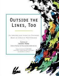 The Paperback Of Outside Lines Too An Inspired And Inventive Coloring Book By Creative Masterminds Souris Hong At Barnes Noble