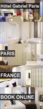 100 Hotel Gabriel Paris Htel In France For More Information