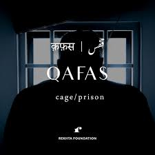 Qafas Where Is Your Cage What Is The Prison Where Is The Kingdom