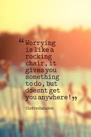 11+ Motivational Friday Quotes - Motivational Quote - DAILY QUOTE ... Worrying Is Like A Rockin Quotes Writings By Salik Arain Too Much Worry David Lindner Rocking 2 Rember C Adarsh Nayan Worry Is Like A Rocking C J B Ogunnowo Zane Media On Twitter Chair It Gives Like Sitting Rocking Chair Gives Stock Vector Royalty Free Is Incourage You Something To Do But Higher Perspective Simple Thoughts Of Life 111817