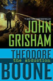 Theodore Boone The Abduction Ebook By John Grisham