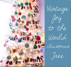 Christmas Tree Shop Middletown Ny by Vintage White Joy To The World Christmas Tree Finding Home Farms
