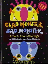 Halloween Books For Toddlers Uk by Glad Monster Sad Monster Ed Emberley Anne Miranda