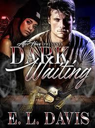 Dark Wanting By Davis E L