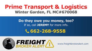 100 Prime Trucking Phone Number Transport Logistics LLC Freight Broker Alert