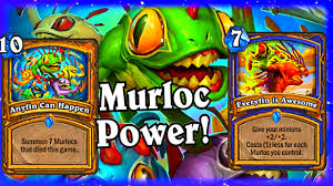 murloc power anyfin can happen and everyfin is awesome