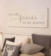 Hand Painted Wood Sign You Will Forever Be My Always This Is A Very Large Great For In Bedroom Above Headboard Appx