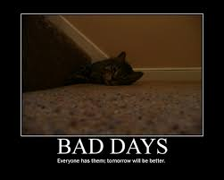 Motivational Poster BAD DAYS