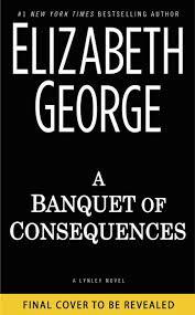 A Banquet Of Consequences By Elizabeth George Hardcover