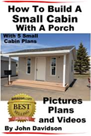 amazon com how to build a small cabin or bunkhouse with 5 small