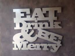 Interesting Design Kitchen Metal Wall Art Eat Drink Be Merry Perfect For The Or