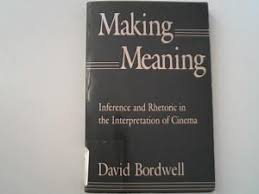 Making Meaning Inference And Rhetoric In The Bordwell David
