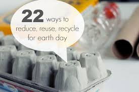 22 Ways To Reduce Reuse And Recycle For Earth Day