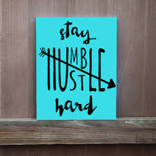 Stay Humble Hustle Hard Wall Art Hand Painted Canvas Ready To
