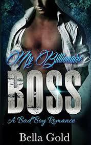 My Billionaire Boss A Bad Boy Romanceinfo Outline