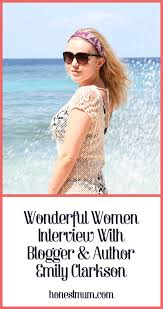 Wonderful Women Interview With Blogger And Author Emily Clarkson