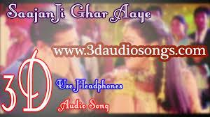 saajanji ghar aaye kuch kuch hota hai 3d audio song