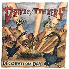 drive by truckers decoration day lyrics genius lyrics
