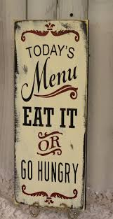 Todays Menu Sign Eat It Or Go Hungry Kitchen Decor Funny Rustic Red Black Ivory Wood
