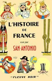 LHistoire De France Vue Par San Antonio