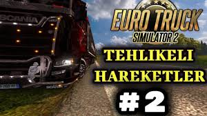 TEHLİKELİ HAREKETLER(dangerous Moments) #2 [Euro Truck Simulator 2 ...