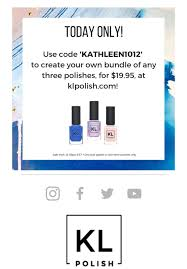 KL Polish: Bundle Any 3 Polishes For $19.95 With Code KATHLEEN1012 ... Mystere Discount Coupon Coupons For Sara Lee Pies Finish Line Coupon Promo Codes August 2019 20 Off Mindberry Code I Dont Have One How A Tiny Box At 15 Off Dingofakes Save Big Plndr Gift Codes Garmin 255w Update Maps Free Zulily Bradsdeals Zappos And Pat Mcgrath Applies To The Bundle Of Three Mothership Nordstrom Code 2014 Saving Money With Offerscom Fabfitfun Plus A Peek Into My Summer Box Top Mom Artscow 099 Little Swimmers Diapers Ulta Targeted 30 Entire Online Purchase Makeup