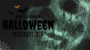 Spanish Countries That Celebrate Halloween by How To Celebrate Halloween In Barcelona Barcelona Home