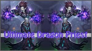 Dragon Priest Deck Hearthpwn by Ultimate Dragon Priest Hearthstone Deck Showcase Youtube