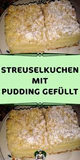 streuselkuchen mit pudding gefüllt streuselkuchen mit