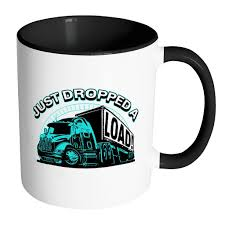 Just Dropped A Load! Funny Gifts For Truck Drivers Funny White 11oz ... Truck Driver Job Openings Melton Celebrates Appreciation Its A Pity That I Did Not Take The Job First Time Find Truck Have Gathered Best Collection Of Christmas Gifts For Hazmat Driving Jobs Truckers With Cerfication Scania Launches Competions To Find Worlds Drivers Hiring Driver Or Driving Internet Has Made It Easier Blog Bobtail Insure How The Perfect Shoes Swedish Victory In Scanias Young Competion Iowa Dot Install System Help Drivers Parking Along Cr England Careers A Confident Is Good Closer Look At Looming Shortage Us Pages 1 Great New App Helps Those Cdl