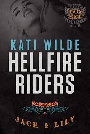 The Hellfire Riders Volumes 4 6 Jack Lily Kati Wilde