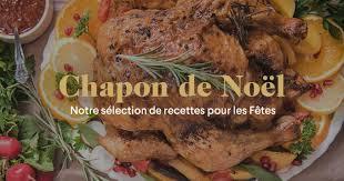cuisine chapon recettes de chapon pour noël chapon roti ou farci