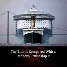 the titanic compared to a modern cruise ship did you