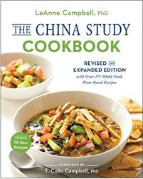 The China Study Cookbook Revised And Expanded Edition With Over 175 Whole Food Plant